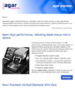 Agar Express February 2018 - introducing a new high performance vibrating blade micro-slicer and more…