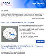 Agar Express May 2018 - introducing our new TEM grid box, new application kits for the BioWave Pro+ Tissue Processing System & more...