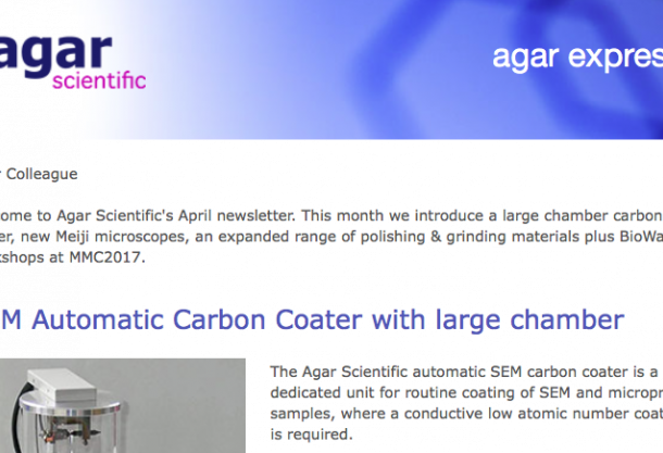 Agar Express April 2017 - a large chamber carbon coater, additional Meiji microscopes & more